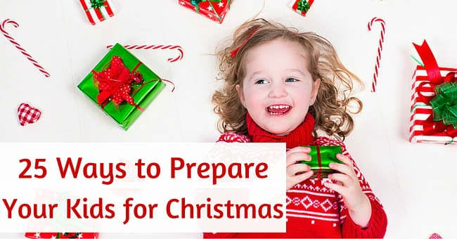 25 Ways to Help Your Children Prepare for Christmas | For Every Mom